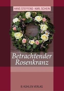 Betrachtender Rosenkranz von Schein,  Karl, Steffens,  Hans