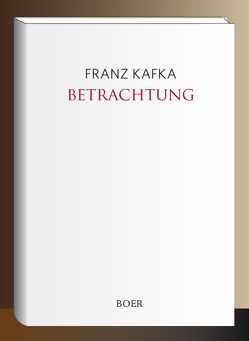 Betrachtung von Kafka,  Franz