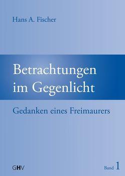 Betrachtungen im Gegenlicht von Fischer,  Hans A.