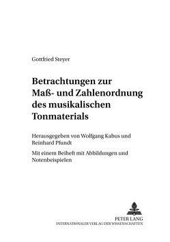 Betrachtungen zur Maß- und Zahlenordnung des musikalischen Tonmaterials von Kabus,  Wolfgang, Pfundt,  Reinhardt