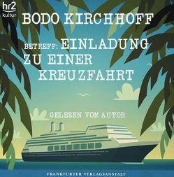 Betreff: Einladung zu einer Kreuzfahrt von Kirchhoff,  Bodo