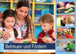 Betreuen und Fördern. Ein Kalender für Erzieherinnen und Erzieher (Wandkalender 2018 DIN A3 quer) von Lehmann (Hrsg.),  Steffani