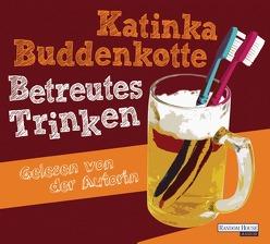 Betreutes Trinken von Buddenkotte,  Katinka