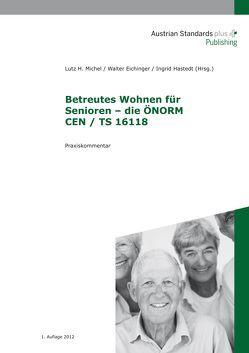Betreutes Wohnen für Senioren – die ÖNORM CEN / TS 16118 von Eichinger,  Walter, Hastedt,  Ingrid, Michel,  Lutz H.