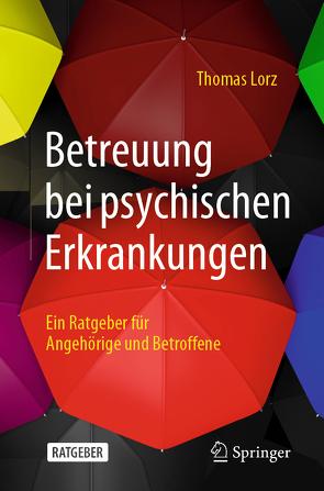 Betreuung bei psychischen Erkrankungen von Lorz,  Thomas