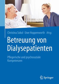 Betreuung von Dialysepatienten von Hoppenworth,  Uwe, Schäffer,  Jürgen, Scherhag,  Nicole, Schweer,  Torben, Sokol,  Christina