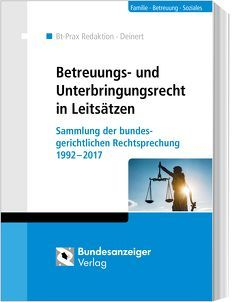Betreuungs- und Unterbringungsrecht in Leitsätzen von Deinert,  Horst