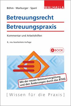 Betreuungsrecht-Betreuungspraxis von Böhm,  Horst, Marburger,  Horst, Spanl,  Reinhold