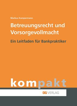Betreuungsrecht und Vorsorgevollmacht von Kampermann,  Markus