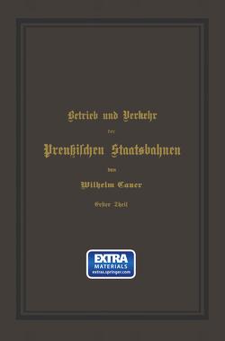 Betrieb und Verkehr der Preußischen Staatsbahnen von Cauer,  Wilhelm