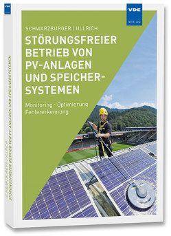 Störungsfreier Betrieb von PV-Anlagen und Speichersystemen von Schwarzburger,  Heiko, Ullrich,  Sven
