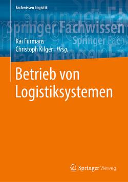 Betrieb von Logistiksystemen von Furmans,  Kai, Kilger,  Christoph