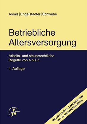 Betriebliche Altersversorgung von Asmis,  Helmut, Engelstädter,  Heide, Schwebe,  Ingela