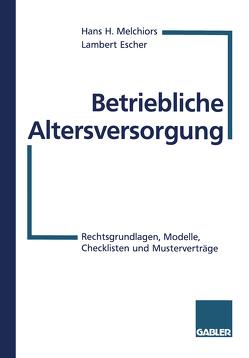 Betriebliche Altersversorgung von Escher,  Lambert, Melchiors,  Hans H.