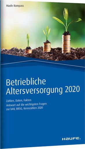 Betriebliche Altersversorgung 2020 von Dommermuth,  Thomas, Hauer,  Michael, Schiller,  Thomas