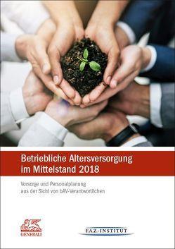 Betriebliche Altersversorgung im Mittelstand 2018 von Birkner,  Guido