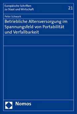 Betriebliche Altersversorgung im Spannungsfeld von Portabilität und Verfallbarkeit von Schwark,  Peter