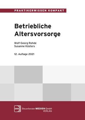 Betriebliche Altersvorsorge von Küsters,  Susanne, Rohde,  Wolf-Georg