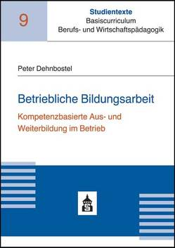 Betriebliche Bildungsarbeit von Dehnbostel,  Peter