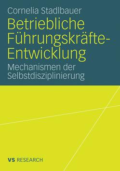 Betriebliche Führungskräfte-Entwicklung von Stadlbauer,  Cornelia