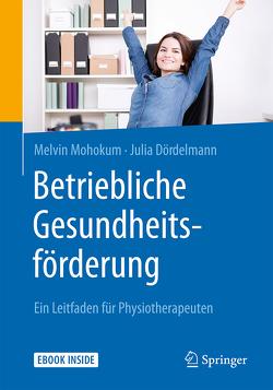 Betriebliche Gesundheitsförderung von Dördelmann,  Julia, Mohokum,  Melvin
