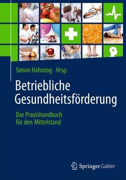 Betriebliche Gesundheitsförderung von Hahnzog,  Simon