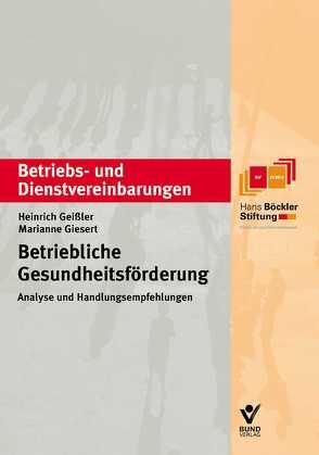 Betriebliche Gesundheitsfördeung von Geissler,  Heinrich, Giesert,  Marianne