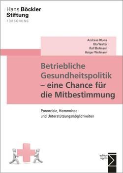 Betriebliche Gesundheitspolitik – eine Chance für die Mitbestimmung von Bellmann,  Ralf, Blume,  Andreas, Walter,  Uta, Wellmann,  Holger