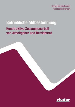 Betriebliche Mitbestimmung von Niedenhoff,  Horst-Udo, Olbrisch,  Constantin