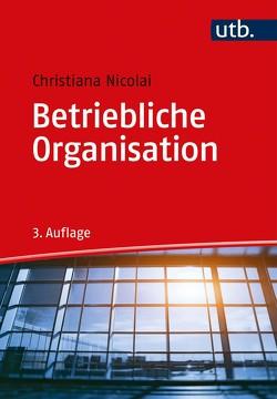 Betriebliche Organisation von Nicolai,  Christiana