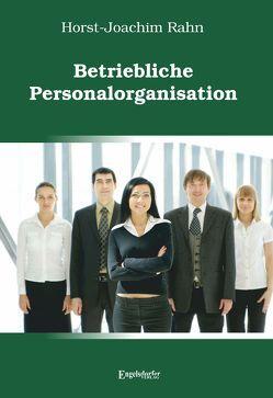 Betriebliche Personalorganisation von Rahn,  Horst-Joachim