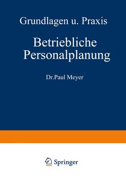 Betriebliche Personalplanung von Meyer,  Paul