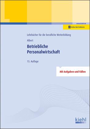 Betriebliche Personalwirtschaft von Albert,  Günther