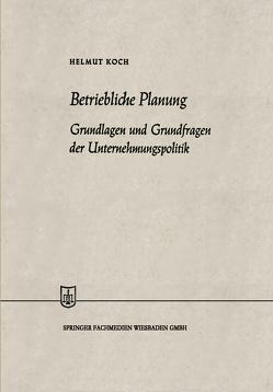 Betriebliche Planung von Koch,  Helmut