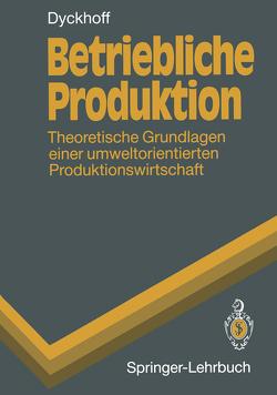 Betriebliche Produktion von Dyckhoff,  Harald