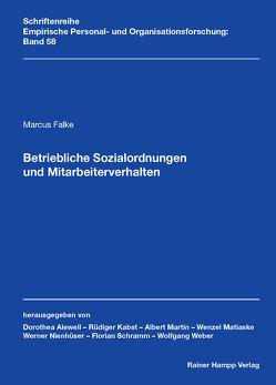 Betriebliche Sozialordnungen und Mitarbeiterverhalten von Falke,  Marcus