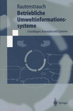 Betriebliche Umweltinformationssysteme von Rautenstrauch,  Claus