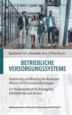 Betriebliche Versorgungssysteme von Alexander,  Brix, Bruns,  Oliver, Natalie,  Avi-Tal, Oliver,  Bruns