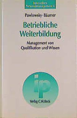Betriebliche Weiterbildung von Bäumer,  Jens, Pawlowsky,  Peter