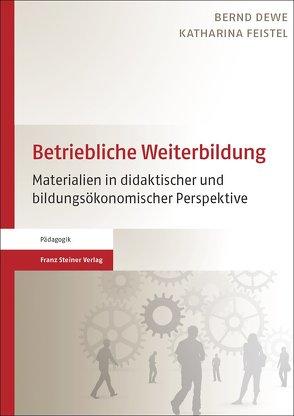 Betriebliche Weiterbildung von Dewe,  Bernd, Feistel,  Katharina