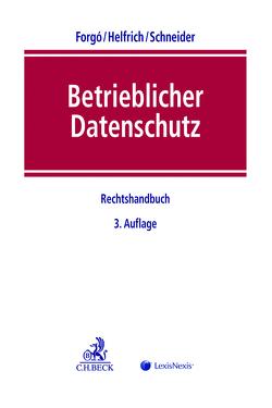 Betrieblicher Datenschutz von Forgó,  Nikolaus, Helfrich,  Marcus, Schneider,  Jochen