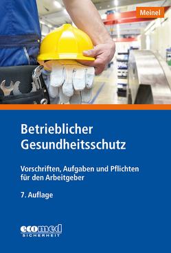 Betrieblicher Gesundheitsschutz von Meinel,  Hubert