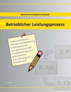 Betrieblicher Leistungsprozess von Hensel,  Christian