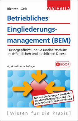 Betriebliches Eingliederungsmanagement (BEM) von Gels,  Raymund, Richter,  Achim