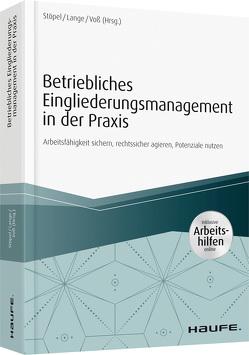 Betriebliches Eingliederungsmanagement in der Praxis – inkl. Arbeitshilfen online von Lange,  Andrea, Stöpel,  Frank, Voß,  Jürgen