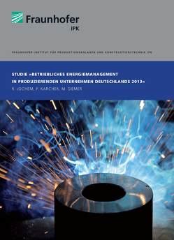 BETRIEBLICHES ENERGIEMANAGEMENT in produzierenden Unternehmen Deutschlands 2013 von Jochem,  Roland, Karcher,  Phillip, Siemer,  Markus