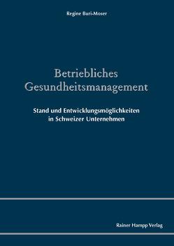 Betriebliches Gesundheitsmanagement von Buri-Moser,  Regine