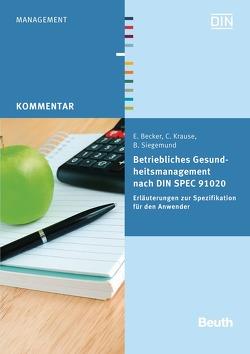 Betriebliches Gesundheitsmanagement nach DIN SPEC 91020 – Buch mit E-Book von Becker,  Eckhard, Krause,  Claudia, Siegemund,  Bernd