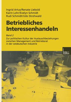 Betriebliches Interessenhandeln von Artus,  Ingrid, Liebold,  Renate, Lohr,  Karin, Schmidt,  Evelyn, Schmidt,  Rudi, Strohwald,  Udo