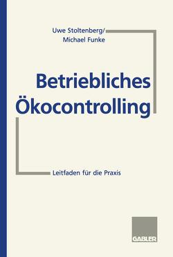 Betriebliches Ökocontrolling von Funke,  Michael, Stoltenberg,  Uwe